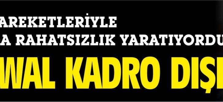 GANİ LAWAL KARESİ'DE KADRO DIŞI BIRAKILDI