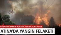 ATİNA'DA YANGIN FELAKETİ