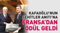 KAFAOĞLU'NUN ŞEHİTLER ANITI'NA FRANSA'DAN ÖDÜL GELDİ