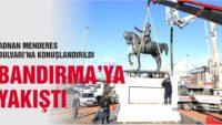 BANDIRMA'YA YENİ ATATÜRK HEYKELİ