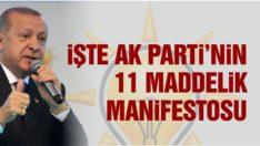İŞTE AK PARTİ'NİN 11 MADDELİK SEÇİM MANİFESTOSU