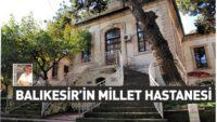 BALIKESİR'DEKİ MİLLET HASTANESİ
