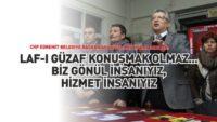 CHP'Lİ BAŞKAN ADAYI ARSLAN ''LAF-I GÜZAF KONUŞMAK KOLAY… BİZ GÖNÜL İNSANIYIZ, HİZMET İNSANIYIZ!''