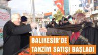 BALIKESİR'DE TANZİM SATIŞ BAŞLADI