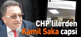 CHP'LİLERDEN KAMİL SAKA CAPSİ