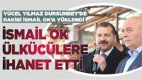 """""""İSMAİL OK ÜLKÜCÜLERE İHANET ETTİ"""""""