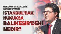 AYTEKİN: İSTANBUL'DAKİ HUKUKSA BALIKESİR'DEKİ NEDİR?