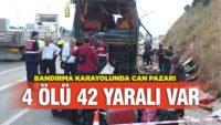 BANDIRMA KARAYOLUNDA CAN PAZARI! 4 ÖLÜ 42 YARALI VAR