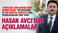 HASAN AVCI 'KAFAOĞLU'NUN ALTIEYLÜL'DEKİ İZLERİNİ SİLİYOR' SÖZLERİNE YANIT VERDİ