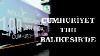 CUMHURİYET TIRI BALIKESİR'DE