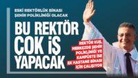 REKTÖR'ÜN YENİ HEDEF PROJESİ: ŞEHİR POLİKLİNİĞİ