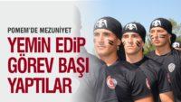 553 YENİ POLİS YEMİN EDEREK GÖREVE BAŞLADI