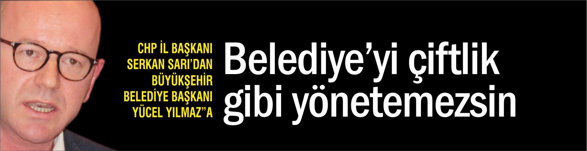 """""""BELEDİYE'Yİ ÇİFTLİK GİBİ YÖNETEMEZSİN"""""""