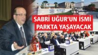 SABRİ UĞUR'UN İSMİ PARKTA YAŞAYACAK